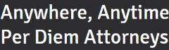 Anywhere Anytime Per Diem Attorneys