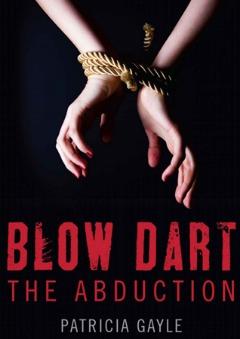Mystery Suspense Thriller - Blow Dart The Abduction
