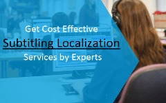 Get Cost Effective Subtitling Localization Services by Experts