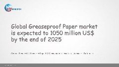 Global Greaseproof Paper market is expected to 1050 million US$ by the end of 2025
