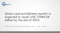 Global Lead-acid Battery market is expected to reach USD 70984.58 million by the end of 2023