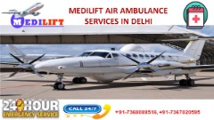 Avail Reliable Shifting by Medilift Air Ambulance Services in Delhi