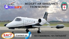 Hired Fast and Comfortable Air Ambulance Services in Mumbai by Medilift