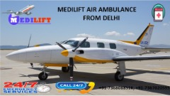 Hired Medilift Air Ambulance Services in Delhi with Bed-to-Bed Facilities