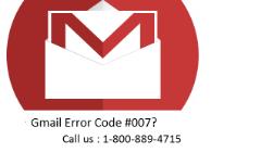 Call 1-800-889-4715 to Fix Gmail Error Code #007?