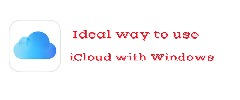 Tips By Experts-  Ideal way to use iCloud with Windows