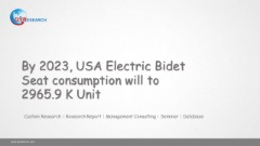By 2023, USA Electric Bidet Seat consumption will to 2965.9 K Unit