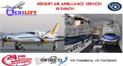 Now Get Low-Budget Air Ambulance Services in Ranchi by Medilift