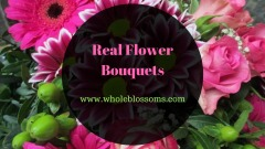 Purchase Real Flower Bouquets at the Effective Prices