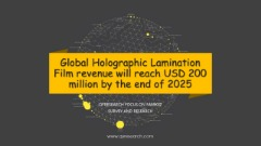 Global Holographic Lamination Film revenue will reach USD 200 million by the end of 2025