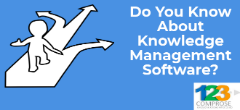 Do You Know about Knowledge Management Software?