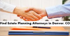 Find Estate Planning Attorneys in Denver, CO