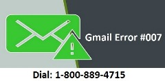 How to Fix Gmail Error Code #007? 1-800-889-4715 Toll Free