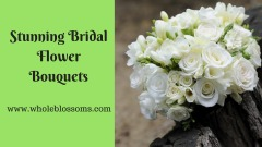 Choose and Buy Bridal Flowers and Bouquets from Whole Blossoms
