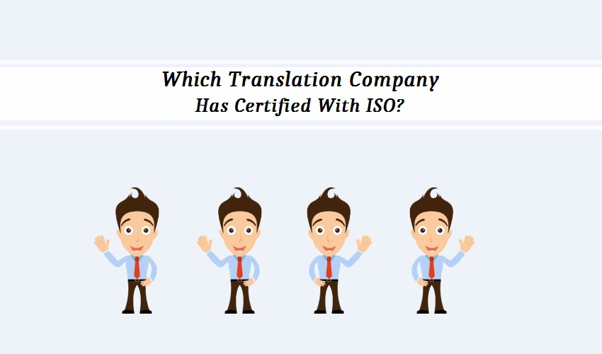 Which Translation Company Has Certified With ISO?